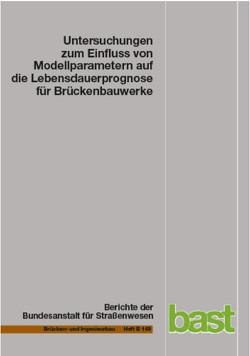 Untersuchungen zum Einfluss von Modellparametern auf die Lebensdauerprognose für Brückenbauwerke von Gehlen,  Christoph, Keßler,  Sabine