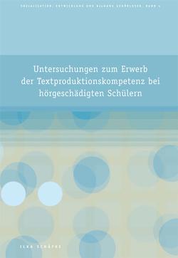 Untersuchungen zum Erwerb der Textproduktionskompetenz bei hörgeschädigten Schülern von Schäfke,  Ilka