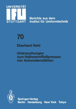 Untersuchungen zum Halbwarmfließpressen von Automatenstählen von Nehl,  E.