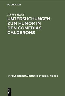 Untersuchungen zum Humor in den comedias Calderons von Tejada,  Amelia