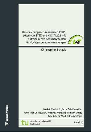 Untersuchungen zum inversen PTLP-Löten von 3YSZ und X1CrTiLa22 mit nickelbasierten Schichtsystemen für Hochtemperaturanwendungen von Schaak,  Christopher Sven, Tillmann,  Wolfgang