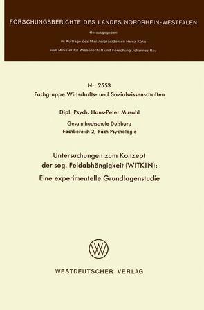 Untersuchungen zum Konzept der sog. Feldabhängigkeit (WITKIN): Eine experimentelle Grundlagenstudie von Musahl,  Hans-Peter