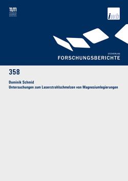 Untersuchungen zum Laserstrahlschmelzen von Magnesiumlegierungen von Schmid,  Dominik