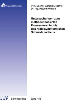 Untersuchungen zum methodenbasierten Prozessverständnis des radialsymmetrischen Schneidclinchens von Hörhold,  Réjane