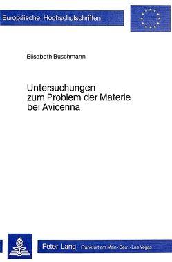 Untersuchungen zum Problem der Materie bei Avicenna von Blum,  Elisabeth