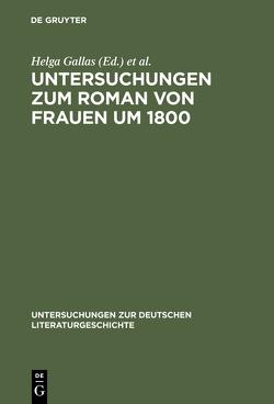 Untersuchungen zum Roman von Frauen um 1800 von Gallas,  Helga, Heuser,  Magdalene