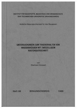 Untersuchungen zum Tragverhalten von Massivbrücken mit zweizelligem Kastenquerschnitt von Grossert,  Eberhard