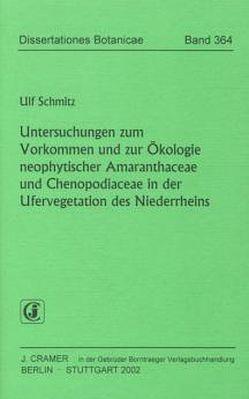 Untersuchungen zum Vorkommen und zur Ökologie neophytischer Amaranthaceae und Chenopodiaceae in der Ufervegetation des Niederrheins von Schmitz,  Ulf