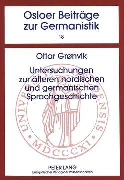 Untersuchungen zur älteren nordischen und germanischen Sprachgeschichte von Grönvik,  Ottar