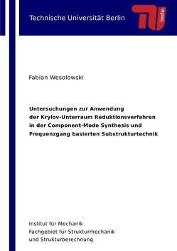 Untersuchungen zur Anwendung der Krylov-Unterraum Reduktionsverfahren in der Component-Mode Synthesis und Frequenzgang basierten Substrukturtechnik von Wesolowski,  Fabian