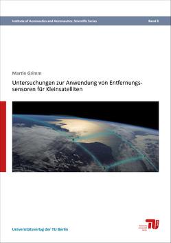 Untersuchungen zur Anwendung von Entfernungssensoren für Kleinsatelliten von Grimm,  Martin