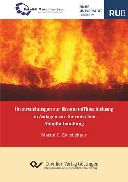 Untersuchungen zur Brennstoffbeschickung an Anlagen zur thermischen Abfallbehandlung von Zwiellehner,  Martin H.