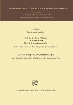 Untersuchungen zur Chemotherapie der experimentellen Malaria und Toxoplasmose von Piekarski,  Gerhard