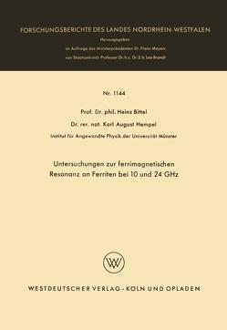 Untersuchungen zur ferrimagnetischen Resonanz an Ferriten bei 10 und 24 GHz von Bittel,  Heinz
