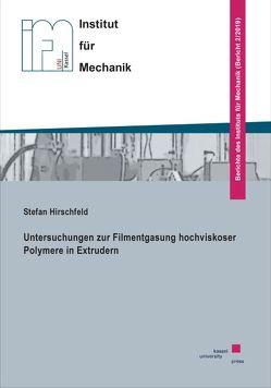 Untersuchungen zur Filmentgasung hochviskoser Polymere in Extrudern von Hirschfeld,  Stefan