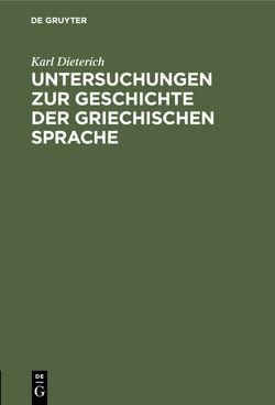 Untersuchungen zur Geschichte der griechischen Sprache von Dieterich,  Karl