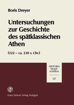 Untersuchungen zur Geschichte des spätklassischen Athen (322-ca. 230 v. Chr.) von Dreyer,  Boris
