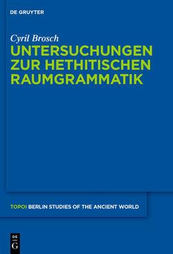 Untersuchungen zur hethitischen Raumgrammatik von Brosch,  Cyril