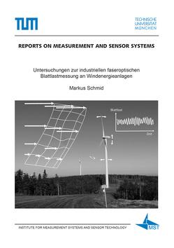 Untersuchungen zur industriellen faseroptischen Blattlastmessung an Windenergieanlagen von Schmid,  Markus