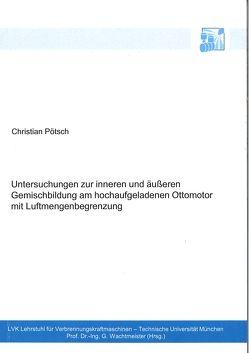 Untersuchungen zur inneren und äußeren Gemischbildung am hochaufgeladenen Ottomotor mit Luftmengenbegrenzung von Pötsch,  Christian