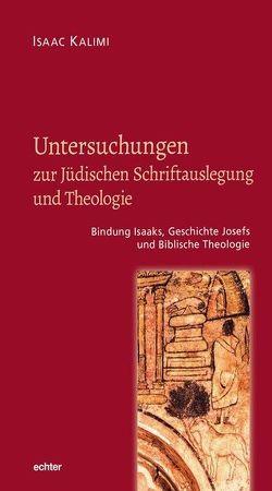 Untersuchungen zur Jüdischen Schriftauslegung und Theologie von Kalimi,  Isaac