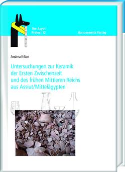 Untersuchungen zur Keramik der Ersten Zwischenzeit und des frühen Mittleren Reichs aus Assiut/Mittelägypten von Kilian,  Andrea