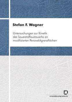 Untersuchungen zur Kinetik des Sauerstoffaustauschs an modifizierten Perowskitgrenzflächen von Wagner,  Stefan F