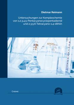 Untersuchungen zur Komplexchemie von 1,2,3,4,5-Pentacyanocyclopentadienid und 2,3,5,6-Tetracyano-1,4-dithiin von Reimann,  Dietmar