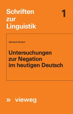 Untersuchungen zur Negation im heutigen Deutsch von Stickel,  Gerhard