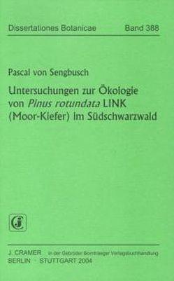 Untersuchungen zur Ökologie von Pinus rotundata LINK (Moor-Kiefer) im Südschwarzwald von Sengbusch,  Pascal von