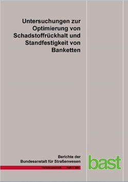 Untersuchungen zur Optimierung von Schadstoffrückhalt und Standfestigkeit von Banketten von Kluge,  B., Werkenthin,  M., Wessolek,  G.