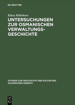 Untersuchungen zur osmanischen Verwaltungsgeschichte von Röhrborn,  Klaus