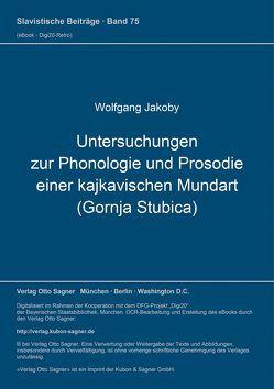 Untersuchungen zur Phonologie und Prosodie einer kajkavischen Mundart (Gornja Stubica) von Jakoby,  Wolfgang