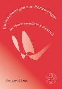 Untersuchungen zur Phraseologie im österreichischen Deutsch von Pabst,  Christiane M