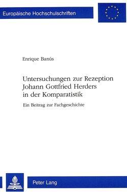 Untersuchungen zur Rezeption Johann Gottfried Herders in der Komparatistik von Banus,  Enrique