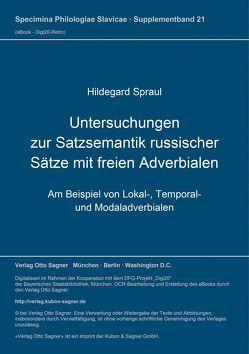 Untersuchungen zur Satzsemantik russischer Sätze mit freien Adverbialen von Spraul,  Hildegard