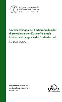 Untersuchungen zur Sotierung dunkler thermoplatischer Kunststoffe mittels Neuentwicklungen der Sortiertechnik von Kruhme,  Stephan