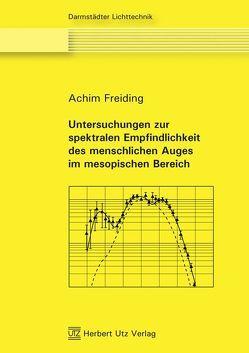 Untersuchungen zur spektralen Empfindlichkeit des menschlichen Auges im mesopischen Bereich von Freiding,  Achim