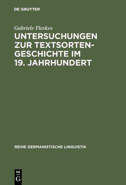 Untersuchungen zur Textsortengeschichte im 19. Jahrhundert von Fleskes,  Gabriele