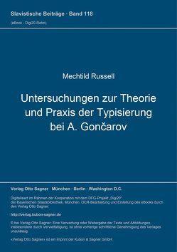 Untersuchungen zur Theorie und Praxis der Typisierung bei I. A. Gončarov von Russell,  Mechtild