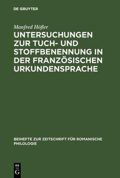 Untersuchungen zur Tuch- und Stoffbenennung in der französischen Urkundensprache von Höfler,  Manfred