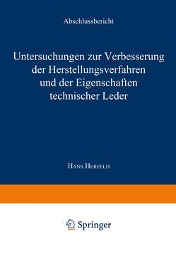 Untersuchungen zur Verbesserung der Herstellungsverfahren und der Eigenschaften technischer Leder von Herfeld,  Hans