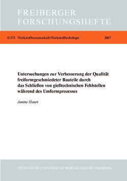 Untersuchungen zur Verbesserung der Qualität freiformgeschmiedeter Bauteile durch das Schließen von gießtechnischen Fehlstellen während des Umformprozesses r von Hauri,  Janine