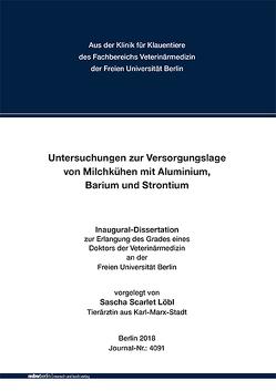 Untersuchungen zur Versorgungslage von Milchkühen mit Aluminium, Barium und Strontium von Löbl,  Sascha Scarlet