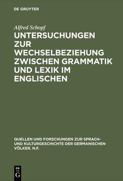 Untersuchungen zur Wechselbeziehung zwischen Grammatik und Lexik im Englischen von Schöpf,  Alfred
