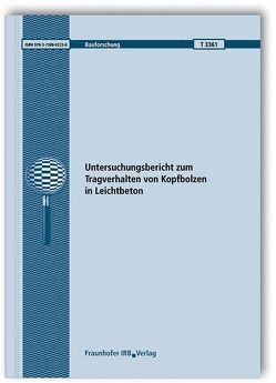 Untersuchungsbericht zum Tragverhalten von Kopfbolzen in Leichtbeton. von Becker,  Rainer, Block Klaus