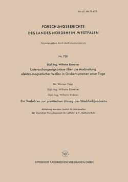Untersuchungsergebnisse über die Ausbreitung elektro-magnetischer Wellen in Grubensystemen unter Tage von Ebmeyer,  Wilhelm