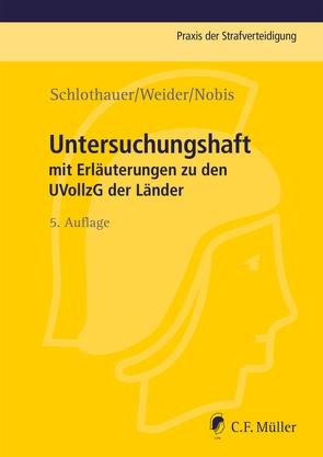 Untersuchungshaft von Nobis,  Frank, Schlothauer,  Reinhold, Weider,  Hans-Joachim