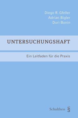 Untersuchungshaft (PrintPlu§) von Bigler,  Adrian, Bonin,  Duri, Gfeller,  Diego R.
