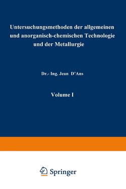 Untersuchungsmethoden der allgemeinen und anorganisch-chemischen Technologie und der Metallurgie von D'Ans,  Jean